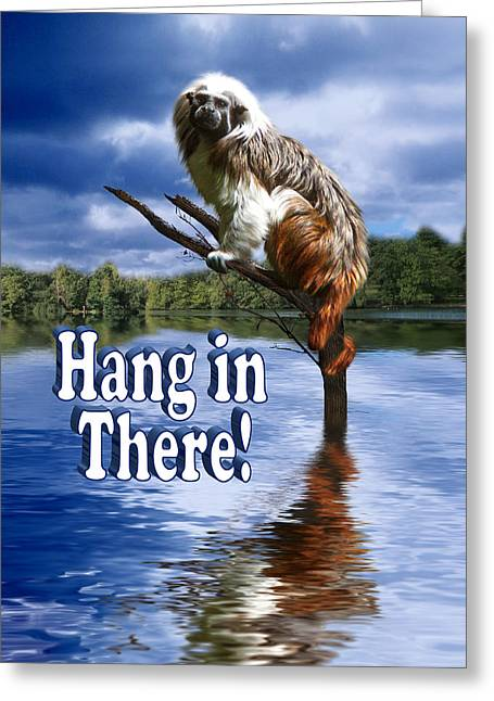 Floods Mixed Media Greeting Cards - Hang in There Greeting Card by Gravityx9  Designs