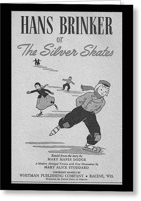 Antique Skates Greeting Cards - Hans Brinker Or The Silver Skates Greeting Card by Tina M Wenger