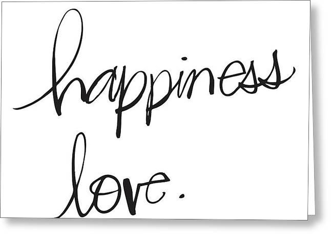 Hand Drawn Photographs Greeting Cards - Happiness And Love Lettering - Ai Greeting Card by Gillham Studios