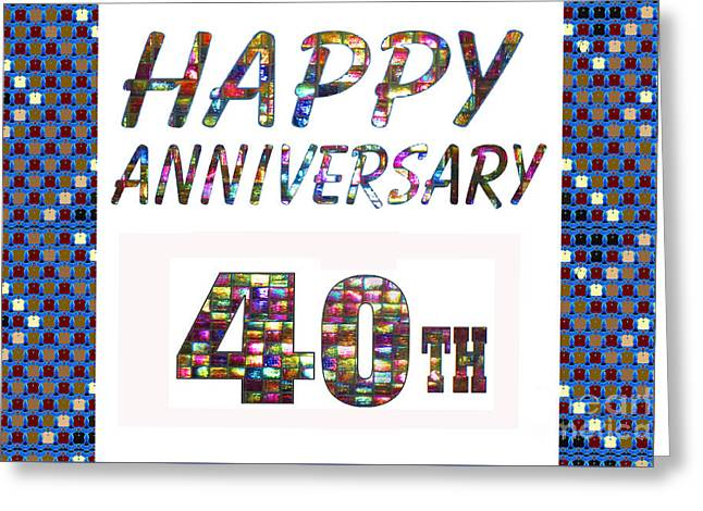 Special Occasion Greeting Cards - Happy 40 40th Anniversary Celebrations design on Greeting Cards t-shirts pillows curtains  Greeting Card by Navin Joshi