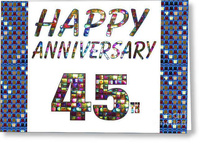 Special Occasion Greeting Cards - Happy 45 45th Anniversary Celebrations design on Greeting Cards t-shirts pillows curtains  Greeting Card by Navin Joshi