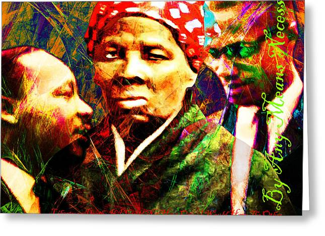 Harriet Tubman Martin Luther King Jr Malcolm X 20160421 Sq Text Greeting Card by Wingsdomain Art and Photography