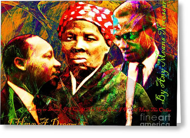 Harriet Tubman Martin Luther King Jr Malcolm X 20160421 Text Greeting Card by Wingsdomain Art and Photography