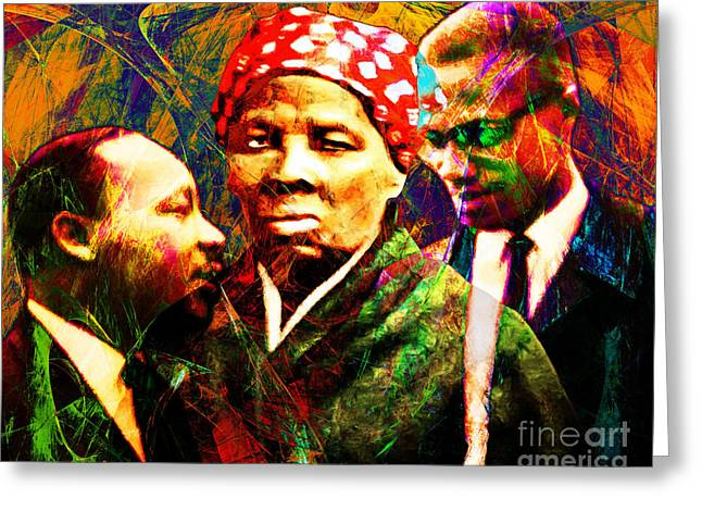 Harriet Tubman Martin Luther King Jr Malcolm X 20160421 Greeting Card by Wingsdomain Art and Photography