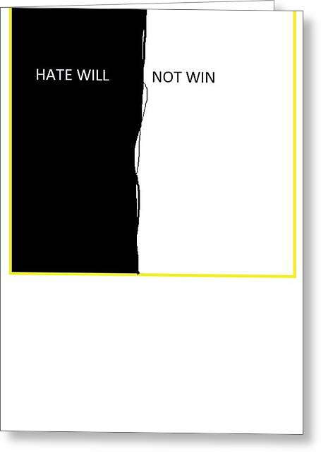 Greeting Cards - Hate Will Not Win Greeting Card by Otis L Stanley