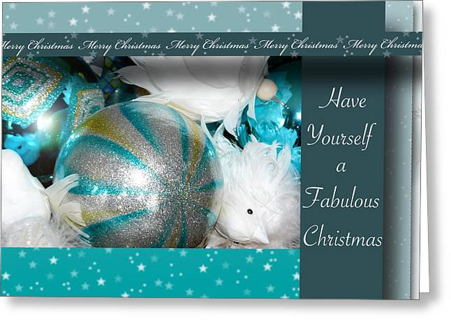 Silver Turquoise Greeting Cards - Have Yourself a Fabulous Christmas Greeting Card by Lisa Knechtel