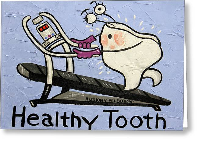 Healthy Tooth Greeting Card by Anthony Falbo