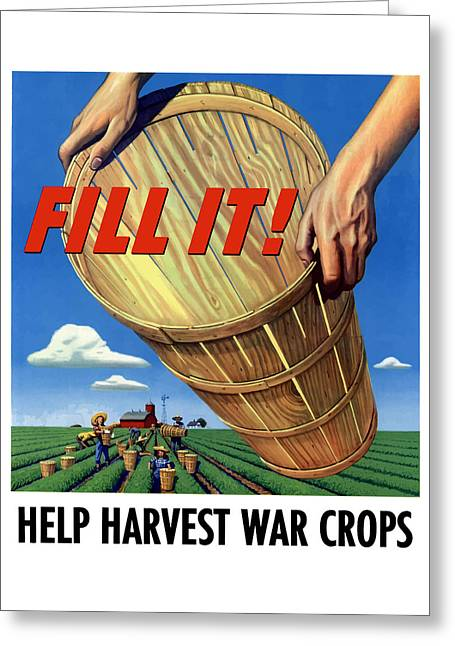 Farming Greeting Cards - Help Harvest War Crops - Fill It Greeting Card by War Is Hell Store