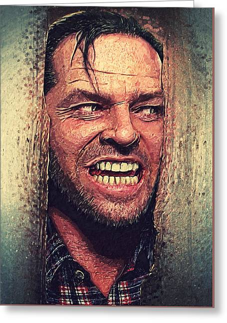 Here's Johnny - The Shining  Greeting Card by Taylan Soyturk