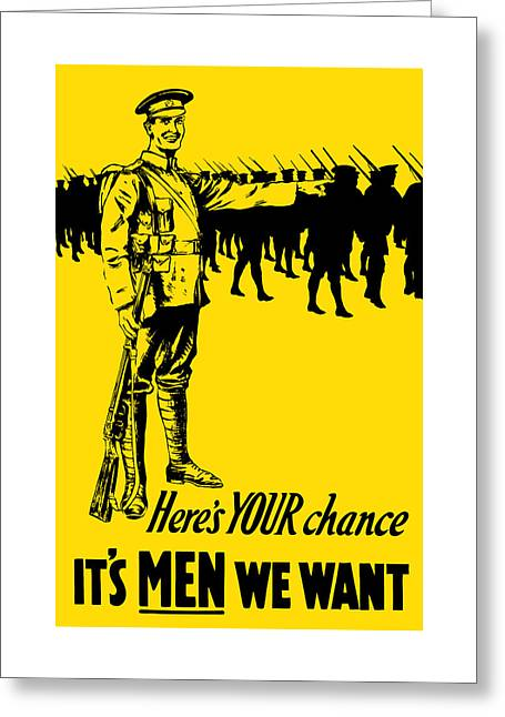 World Mixed Media Greeting Cards - Heres your chance - Its men we want Greeting Card by War Is Hell Store