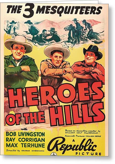 1938 Movies Greeting Cards - Heroes Of The Hills 1938 Greeting Card by Mountain Dreams