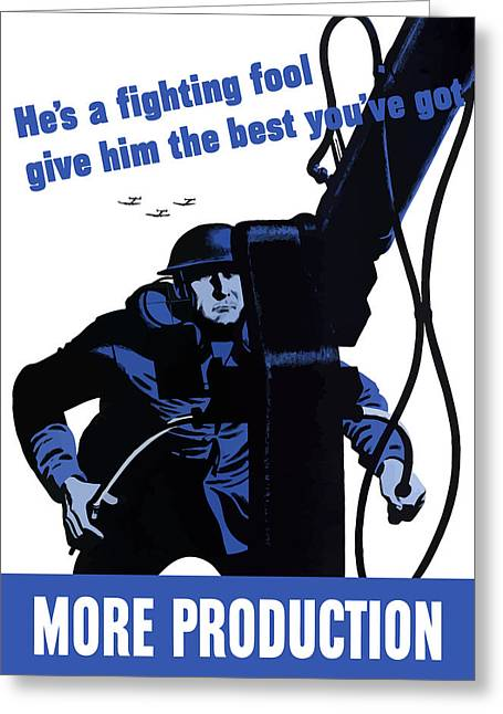 He's A Fighting Fool - Give Him The Best You've Got Greeting Card by War Is Hell Store