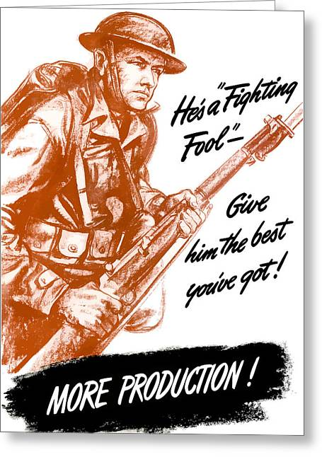 War Propaganda Greeting Cards - Hes A Fighting Fool Greeting Card by War Is Hell Store