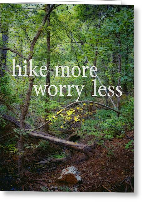 With Text Greeting Cards - Hike More Worry Less  Greeting Card by Ann Powell