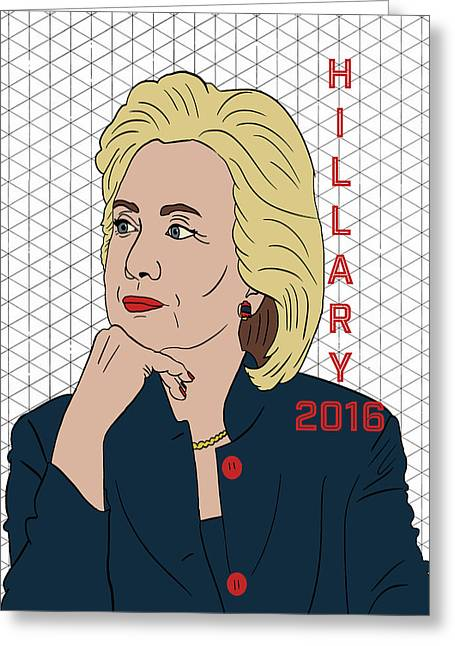 Hillary Clinton 2016 Greeting Card by Nicole Wilson