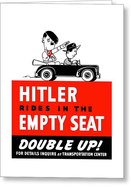 Caricatures Greeting Cards - Hitler Rides In The Empty Seat Greeting Card by War Is Hell Store