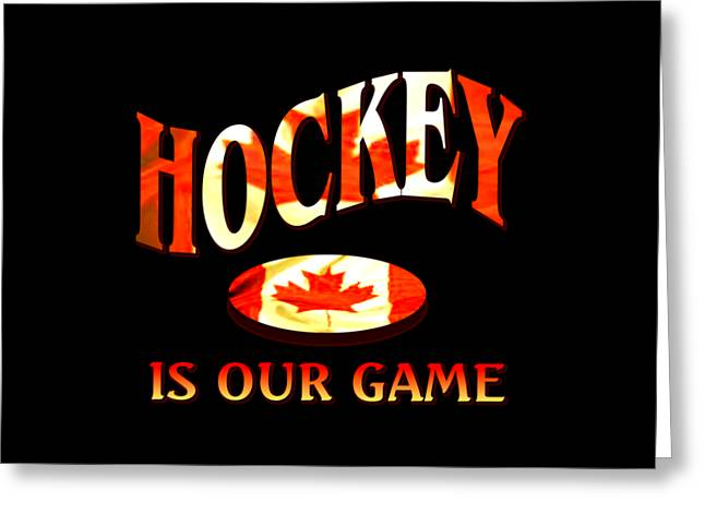 White Tapestries - Textiles Greeting Cards - Hockey Is Our Game - Canada Icehockey Greeting Card by Peter Fine Art Gallery  - Paintings Photos Digital Art
