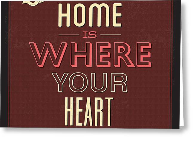 Home Is Were Your Heart Is Greeting Card by Naxart Studio
