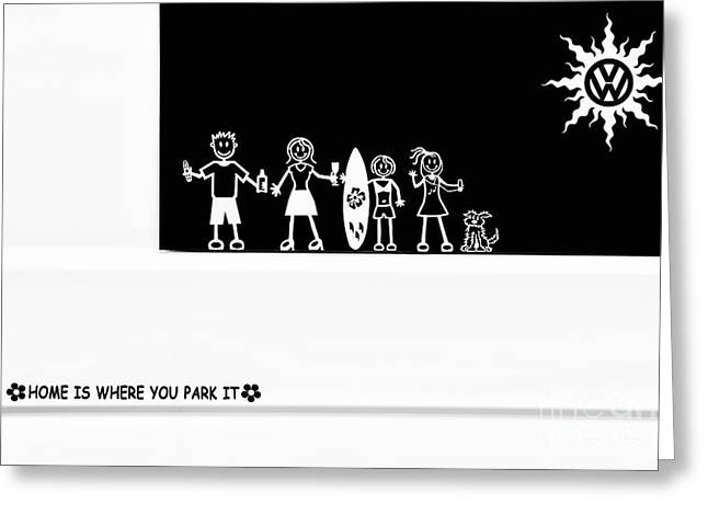 Family Car Greeting Cards - Home is Where U Park It Greeting Card by Tim Gainey