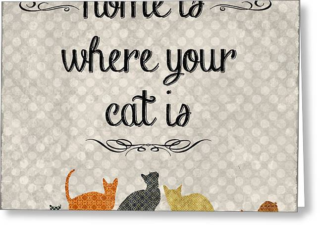 Animal Paw Print Greeting Cards - Home Is Where Your Cat Is-JP3040 Greeting Card by Jean Plout