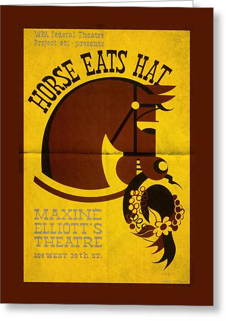 Wpa Prints Greeting Cards - Horse Eats Hat - Maxine Elliots Theatre - Vintage Poster Folded Greeting Card by Vintage Advertising Posters