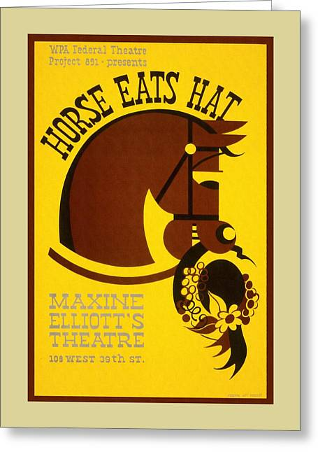 Wpa Prints Greeting Cards - Horse Eats Hat - Maxine Elliots Theatre - Vintage Poster Restored Greeting Card by Vintage Advertising Posters