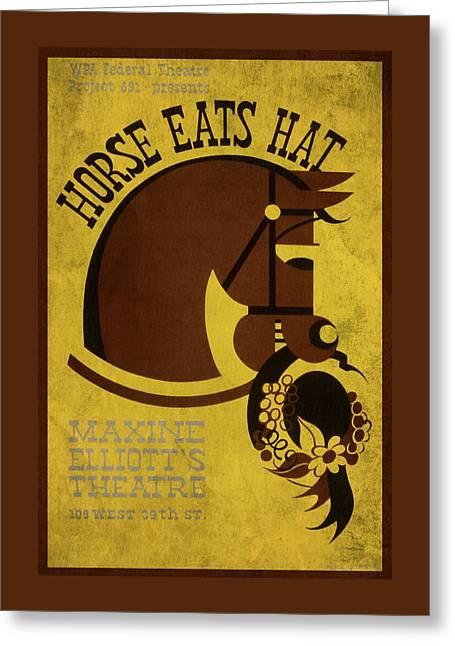 Wpa Prints Greeting Cards - Horse Eats Hat - Maxine Elliots Theatre - Vintage Poster Vintagelized Greeting Card by Vintage Advertising Posters