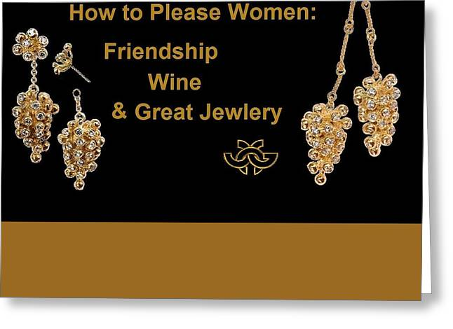 Food And Beverage Jewelry Greeting Cards - How to Please Women Greeting Card by Jane A  Gordon