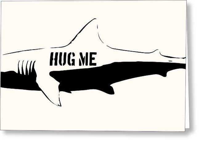 Fish Digital Greeting Cards - Hug me shark - Black  Greeting Card by Pixel  Chimp