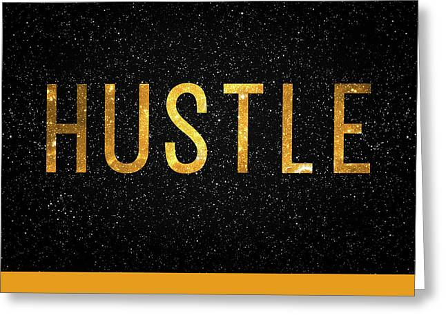 Hustle Greeting Card by Taylan Soyturk