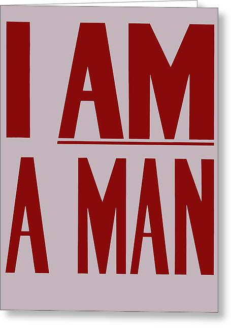 African-american Greeting Cards - I Am A Man Greeting Card by War Is Hell Store