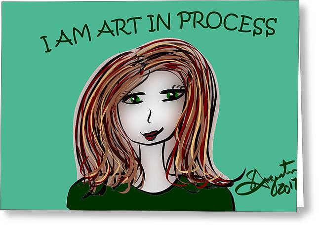 I Am Art In Process Greeting Card by Sharon Augustin
