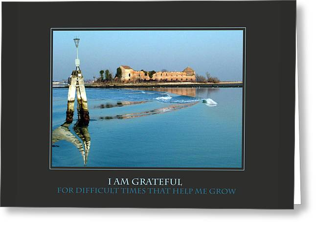 I Am Grateful For Difficult Times Greeting Card by Donna Corless