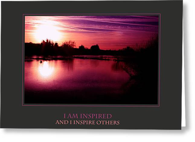 Motivational Poster Greeting Cards - I Am Inspired And I Inspire Others Greeting Card by Donna Corless