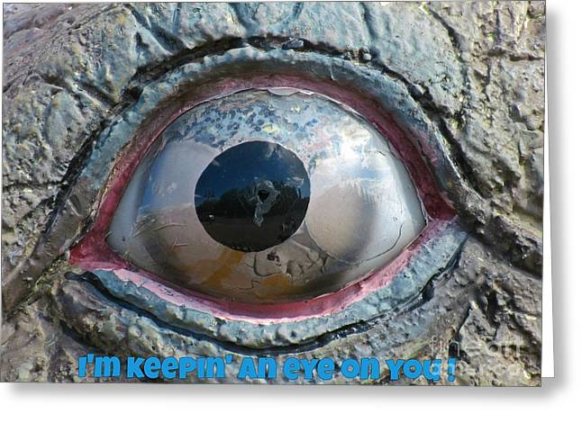 Posters On Sculptures Greeting Cards - I Am Keeping an Eye on You Greeting Card by Crystal Loppie