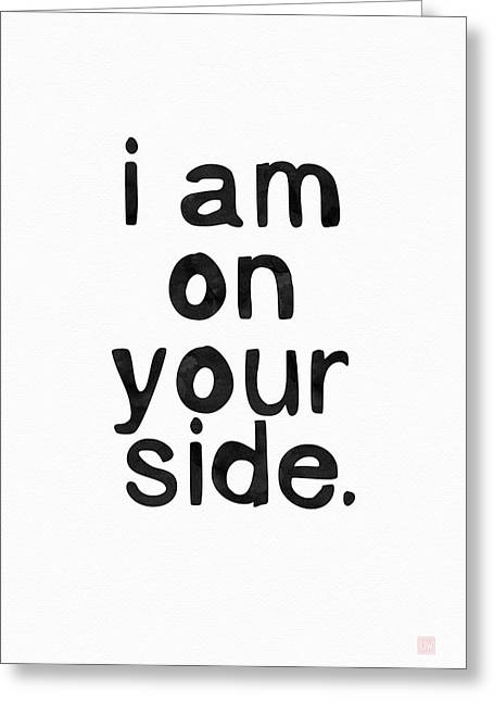 I Am On Your Side- Art By Linda Woods Greeting Card by Linda Woods