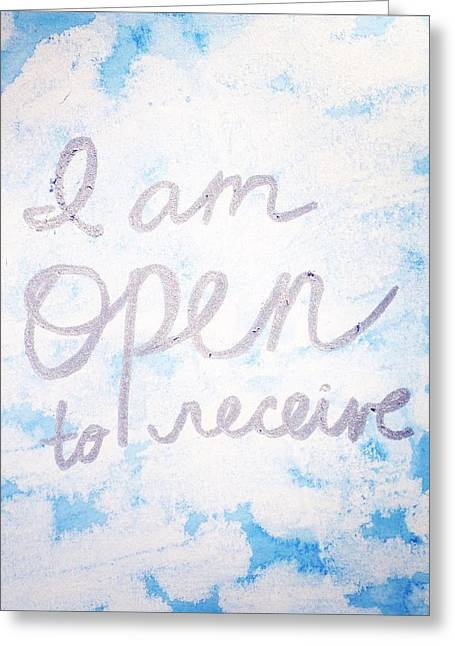 Empower Greeting Cards - I am open to receive Greeting Card by Tiny Affirmations