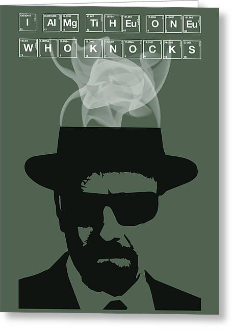I Am The One Who Knocks - Breaking Bad Poster Walter White Quote Greeting Card by Beautify My Walls