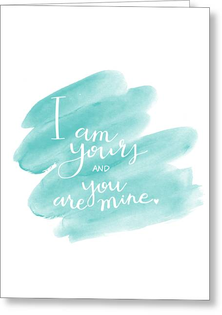 I Am Yours Greeting Card by Nancy Ingersoll