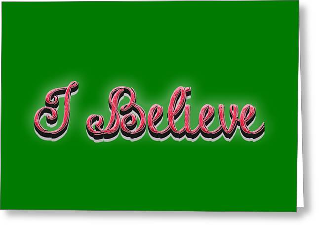 I Believe Tee Greeting Card by Edward Fielding