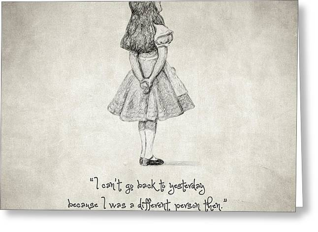 Kids Books Drawings Greeting Cards - I cant go back to yesterday Quote Greeting Card by Taylan Soyturk