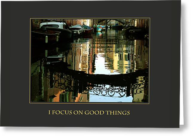 I Focus On Good Things Venice Greeting Card by Donna Corless