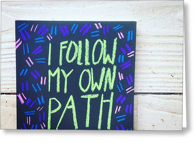 Empower Greeting Cards - I follow my own path Greeting Card by Tiny Affirmations