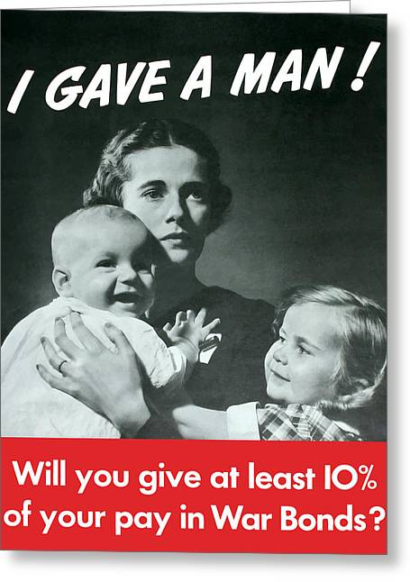 I Gave A Man - Ww2 Greeting Card by War Is Hell Store