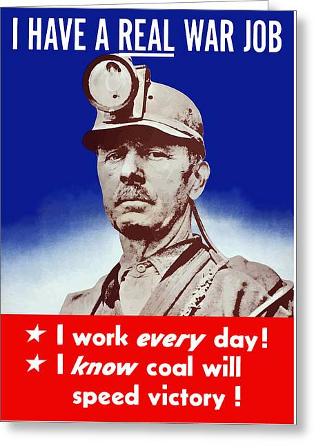 I Have A Real War Job Greeting Card by War Is Hell Store