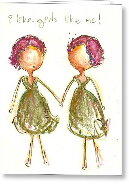 I Like Girls Like Me Greeting Card by Ricky Sencion