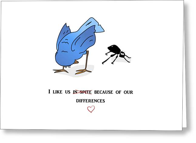 I Like Us Because Of Our Differences Greeting Card by Jeeby Me