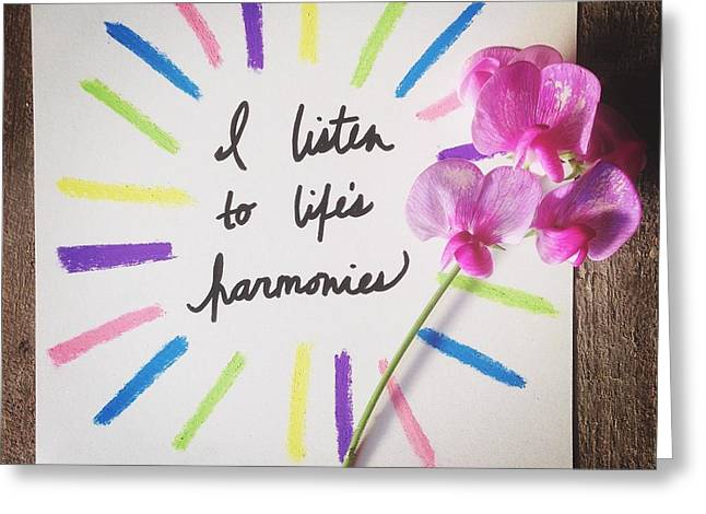 Empower Greeting Cards - I listen to lifes harmonies Greeting Card by Tiny Affirmations