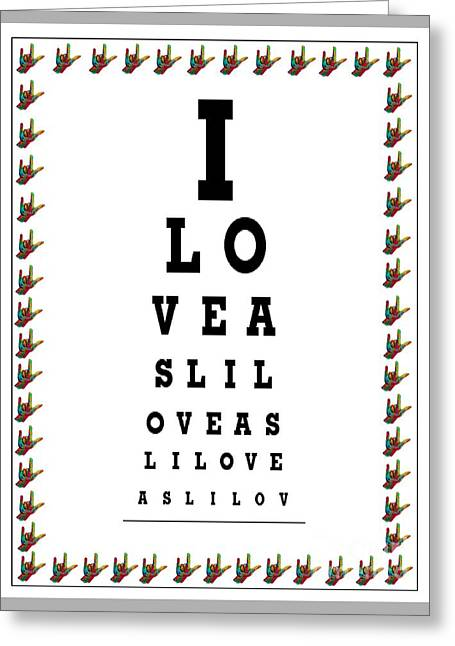Teacher Greeting Cards - I Love Asl Eye Chart Greeting Card by Eloise Schneider
