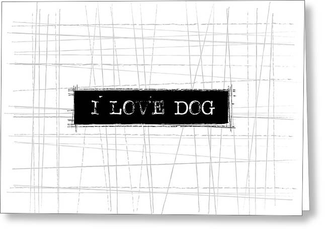 Doggies Greeting Cards - I love dog word art Greeting Card by Kathleen Wong